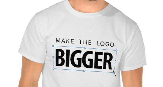 Make the logo bigger t-shirt